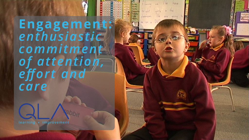 Engagement: enthusiastic commitment of attention, effort and care